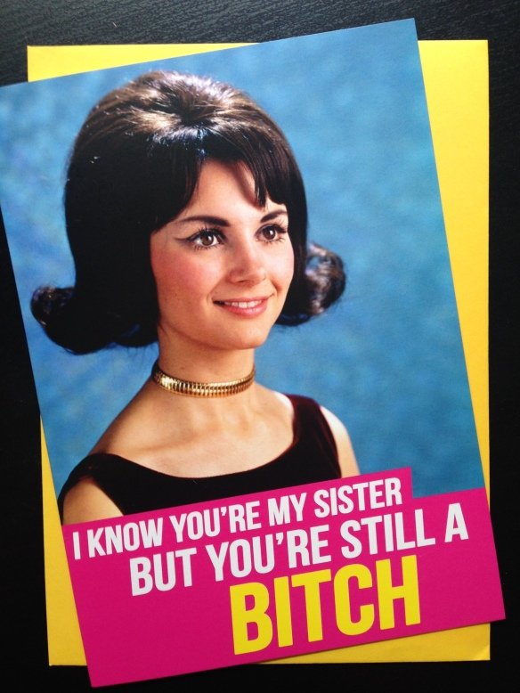 Sister Bitch bday card